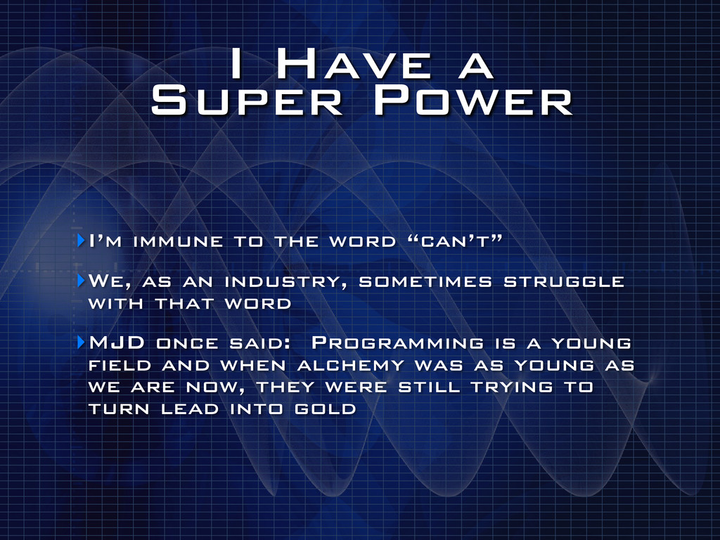 "I Have a Super Power ‣I'm immune to the word ""..."