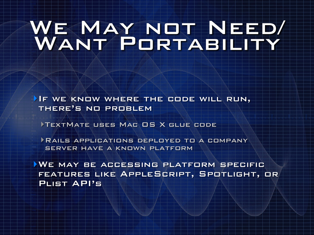 We May not Need/ Want Portability ‣If we know w...
