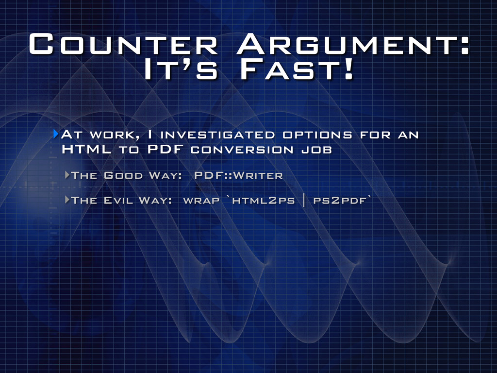 Counter Argument: It's Fast! ‣At work, I inves...