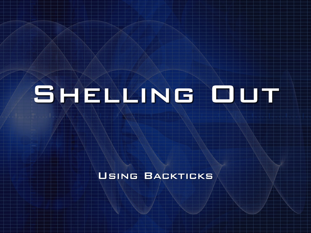 Shelling Out Using Backticks