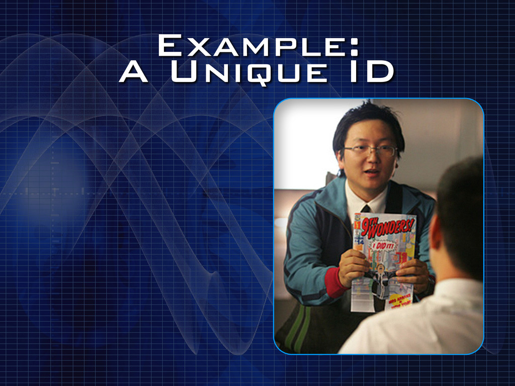 Example: A Unique ID