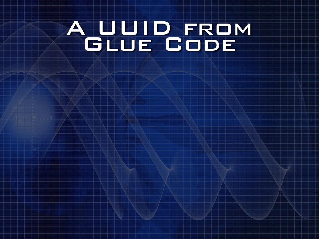 A UUID from Glue Code