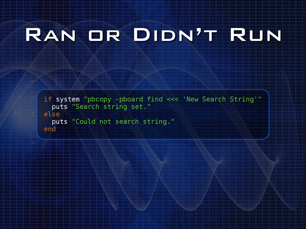 "Ran or Didn't Run if system ""pbcopy -pboard fin..."