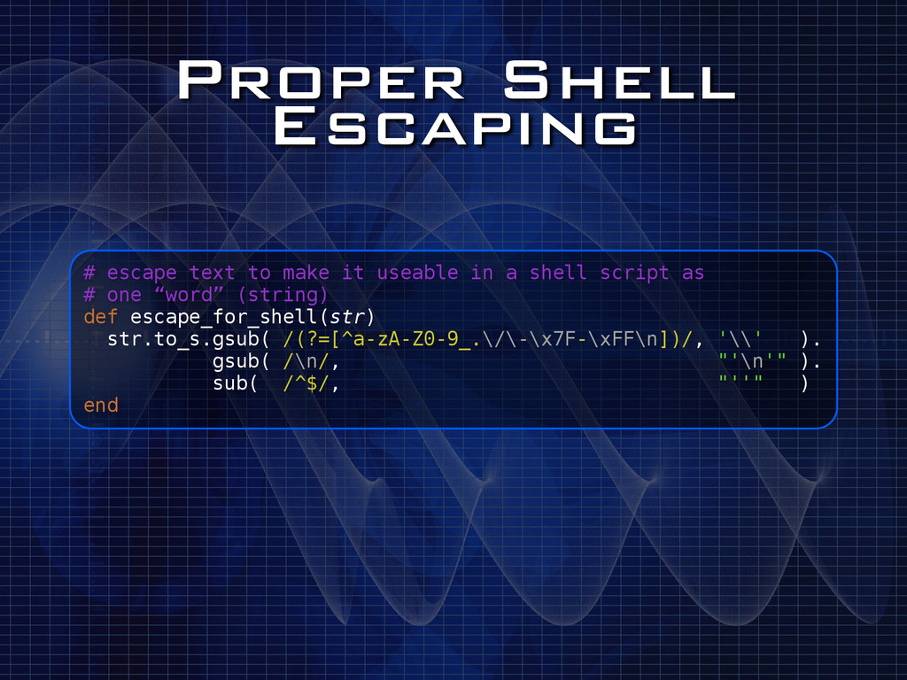 Proper Shell Escaping # escape text to make it ...