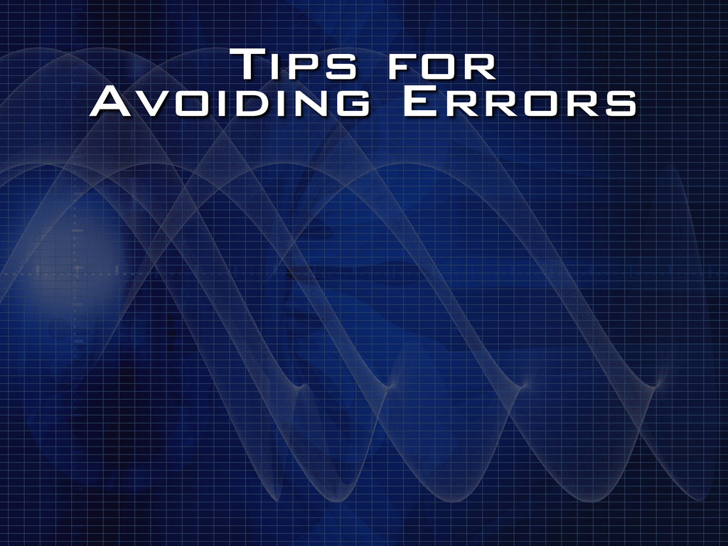 Tips for Avoiding Errors