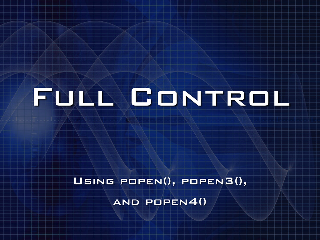 Full Control Using popen(), popen3(), and popen...
