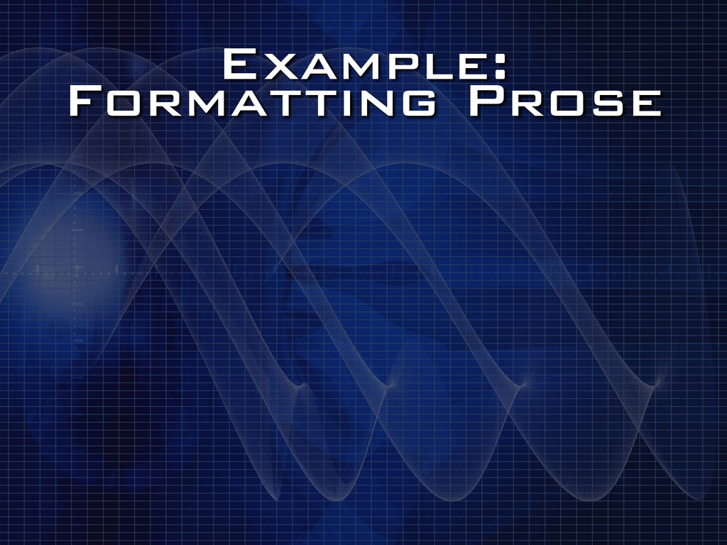 Example: Formatting Prose