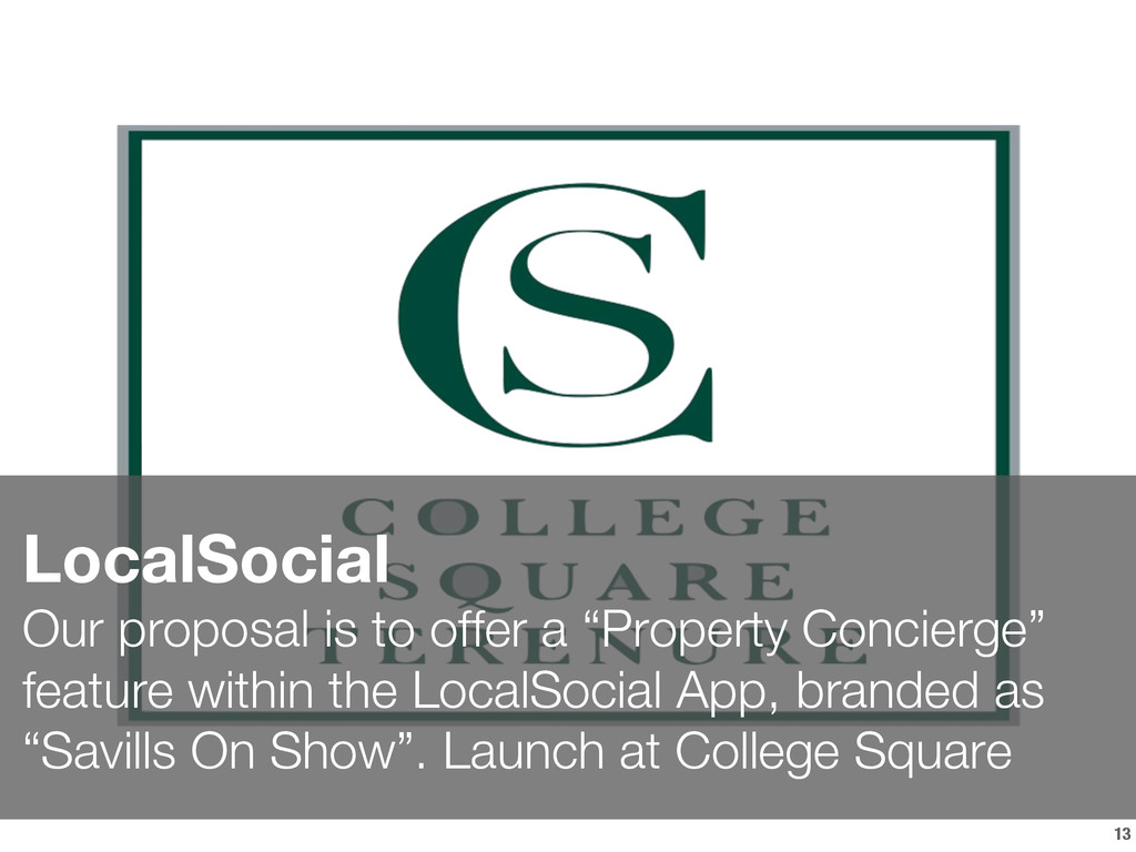 """13 LocalSocial Our proposal is to offer a """"Pr..."""