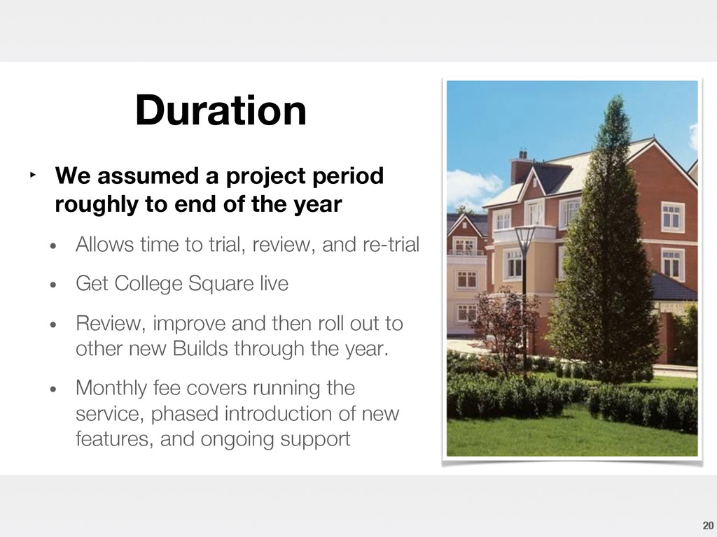 Duration 20 ‣ We assumed a project period ro...