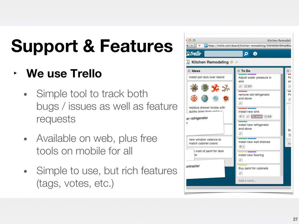 Support & Features 27 ‣ We use Trello • Si...