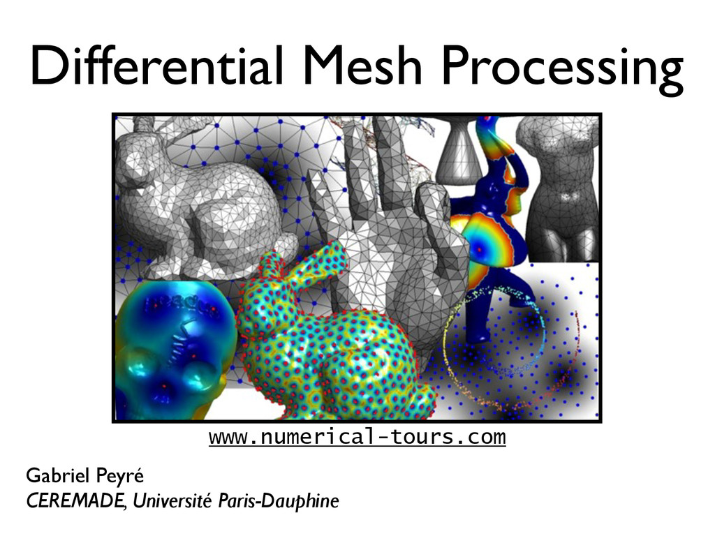 Differential Mesh Processing Gabriel Peyré CERE...