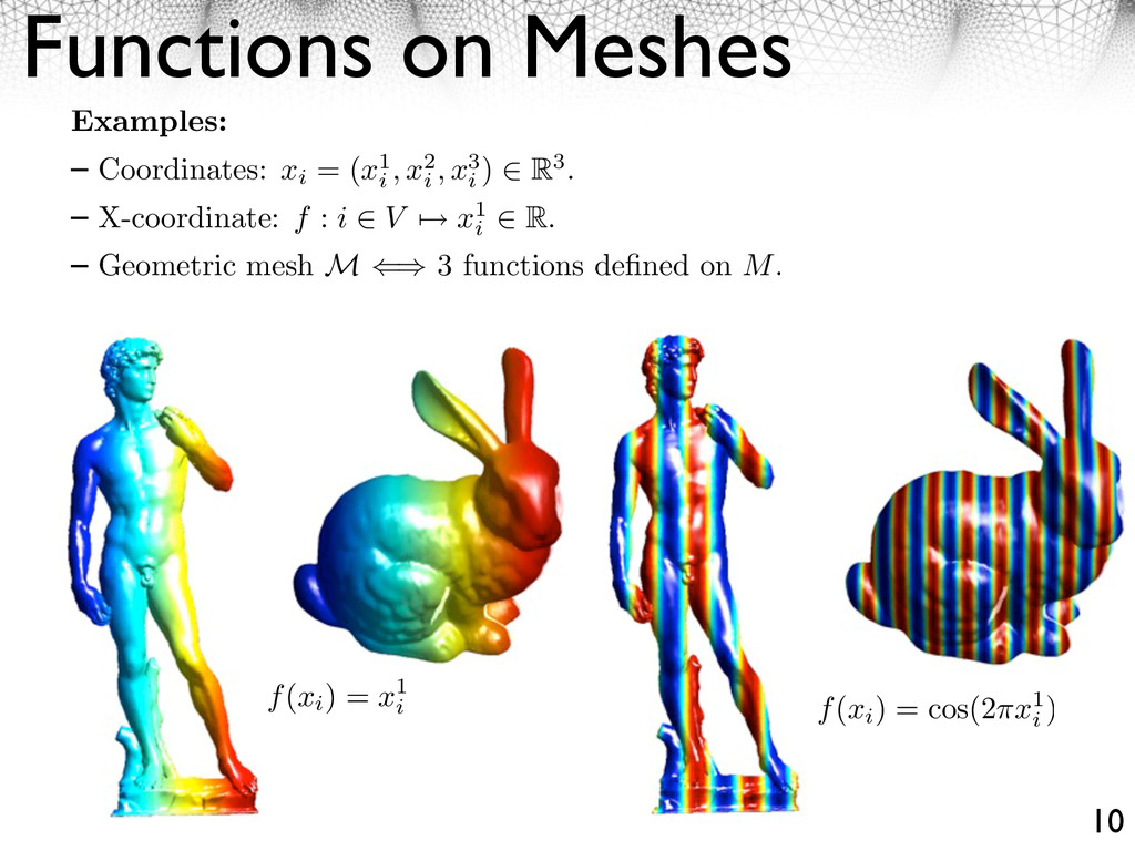 Functions on Meshes 10 Examples: Coordinates: x...