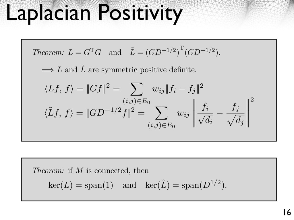 Laplacian Positivity 16 Theorem: L = GTG and ˜ ...