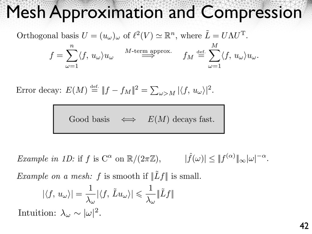 Intuition: | |2. Mesh Approximation and Compres...