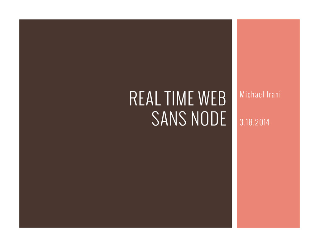 Michael Irani REAL TIME WEB SANS NODE 3.18.2014
