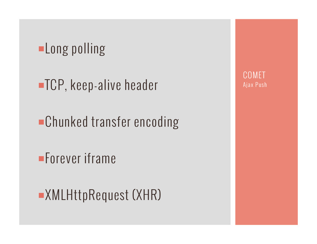 ¡Long polling ¡TCP, keep-alive header ¡Ch...