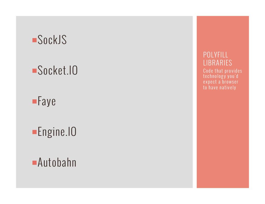 ¡SockJS ¡Socket.IO ¡Faye ¡Engine.IO ¡...