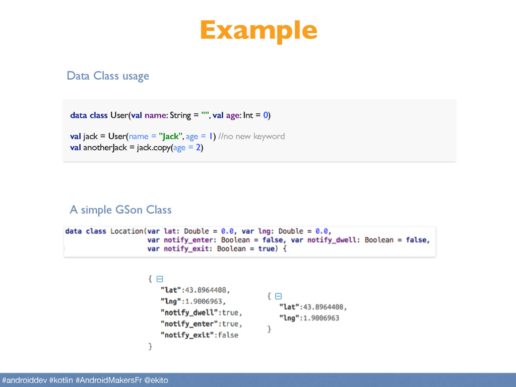 """Example data class User(val name: String = """""""", ..."""
