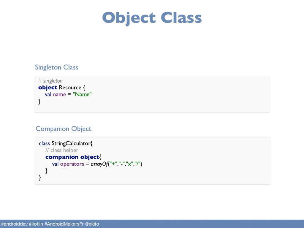 Object Class // singleton object Resource { v...