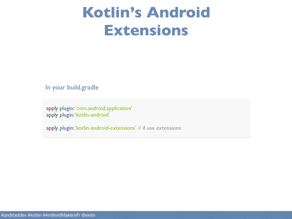 Kotlin's Android Extensions apply plugin: 'com....
