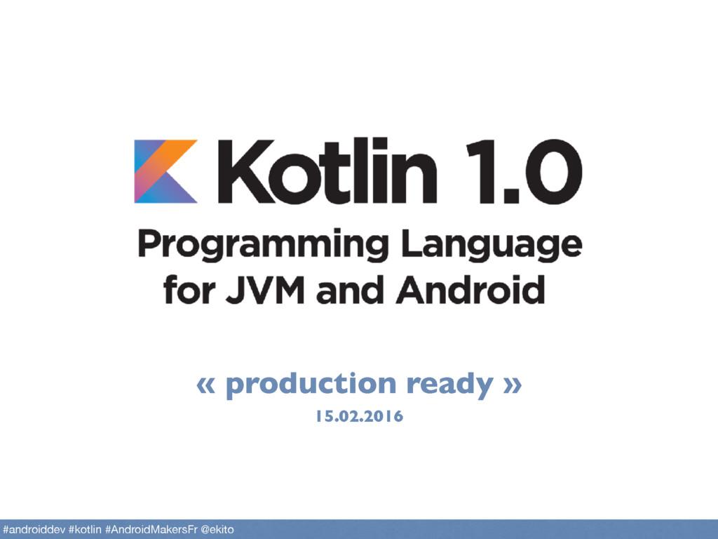 « production ready » 15.02.2016 #androiddev #ko...