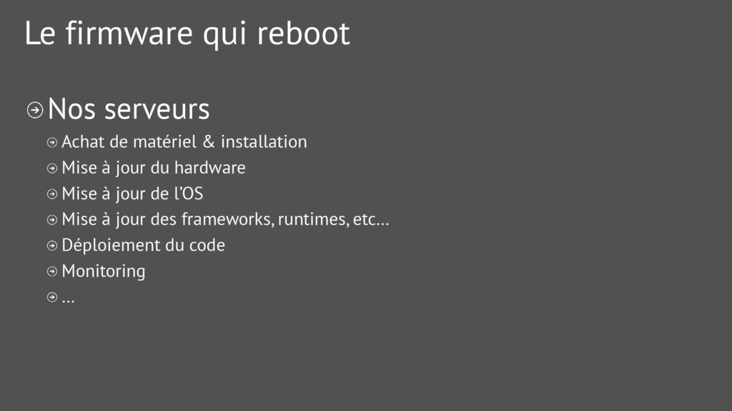 Le firmware qui reboot Nos serveurs Achat de ma...