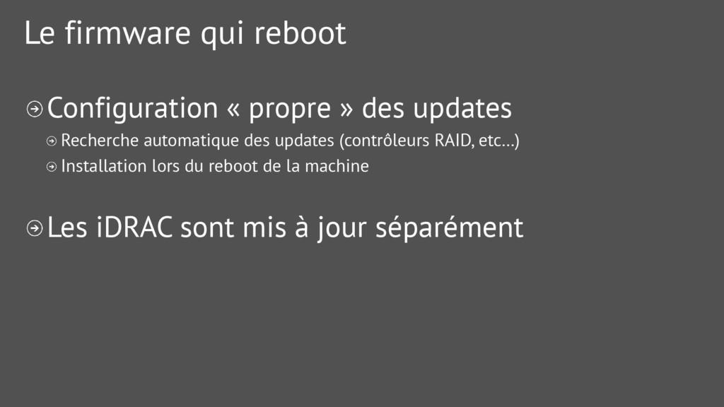 Le firmware qui reboot Configuration « propre »...