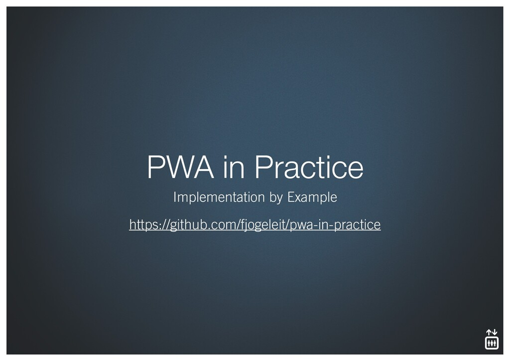 PWA in Practice Implementation by Example https...