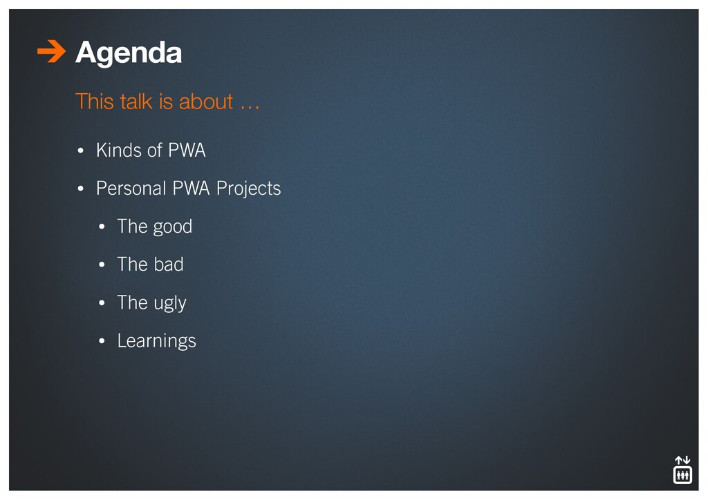 Agenda • Kinds of PWA • Personal PWA Projects •...