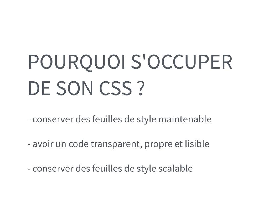 POURQUOI S'OCCUPER DE SON CSS ? - conserver des...