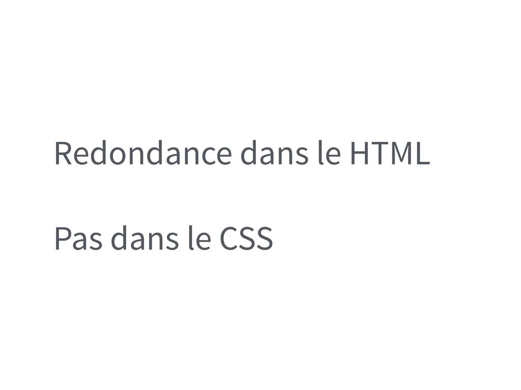 Redondance dans le HTML Pas dans le CSS