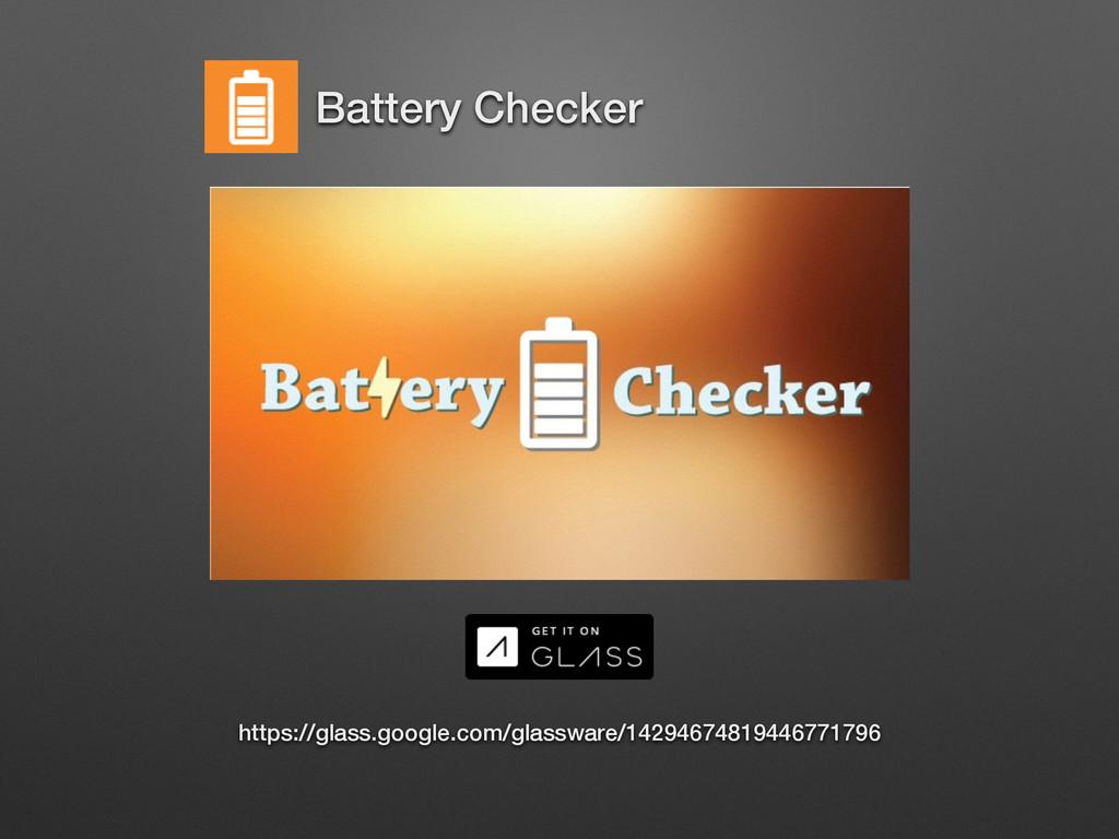 Battery Checker https://glass.google.com/glassw...