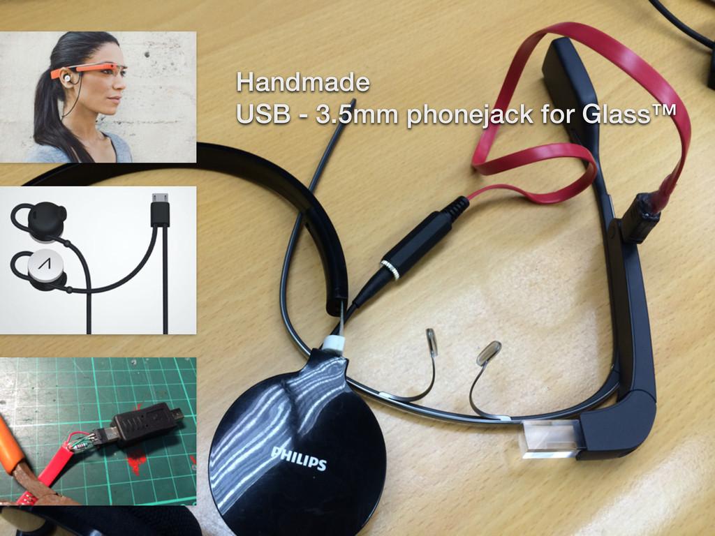 Handmade USB - 3.5mm phonejack for Glass™
