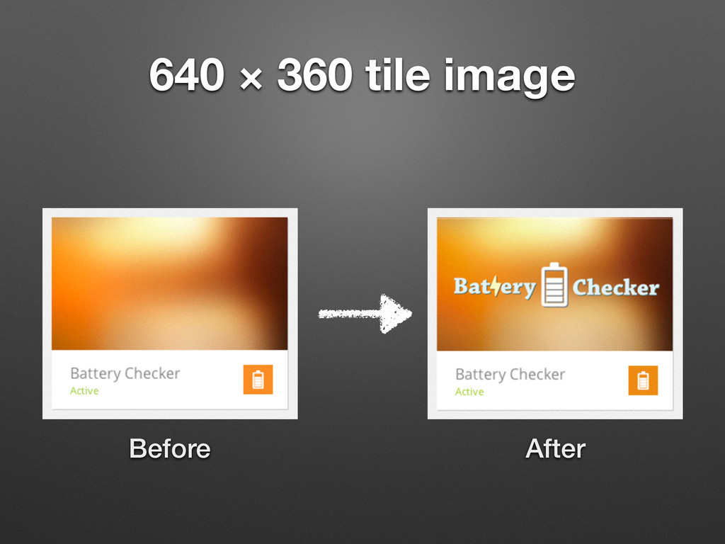 640 × 360 tile image Before After