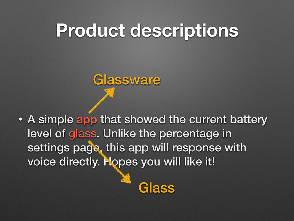 Product descriptions • A simple app that showed...