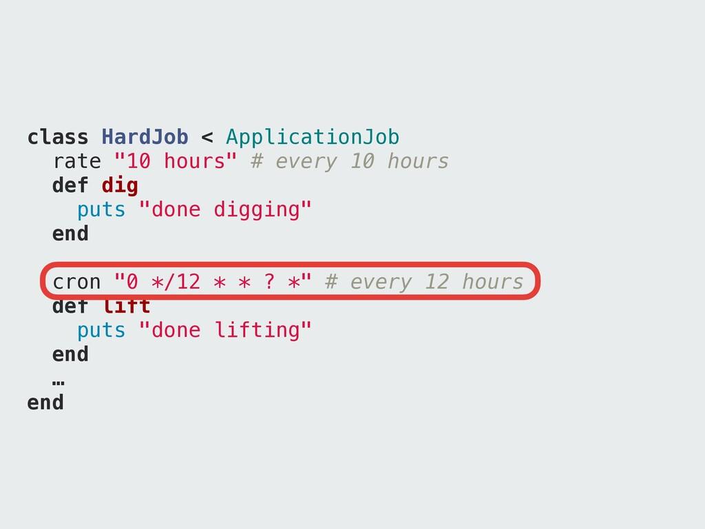 "class HardJob < ApplicationJob rate ""10 hours"" ..."