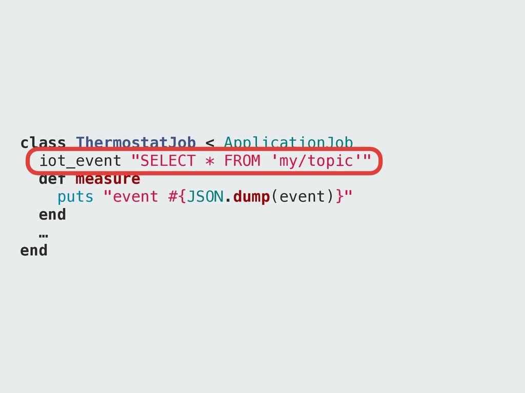 class ThermostatJob < ApplicationJob iot_event ...