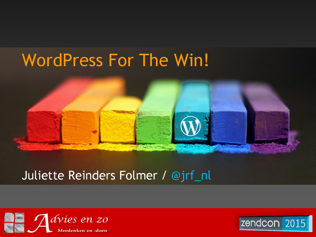WordPress For The Win! Juliette Reinders Folmer...