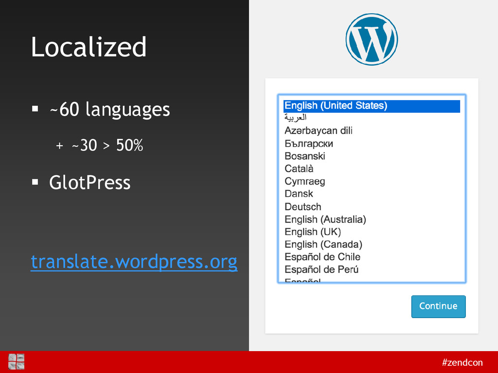 #zendcon Localized  ~60 languages + ~30 > 50% ...