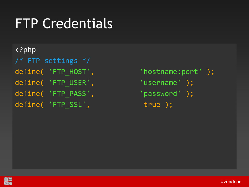 #zendcon FTP Credentials <?php /* FTP settings ...