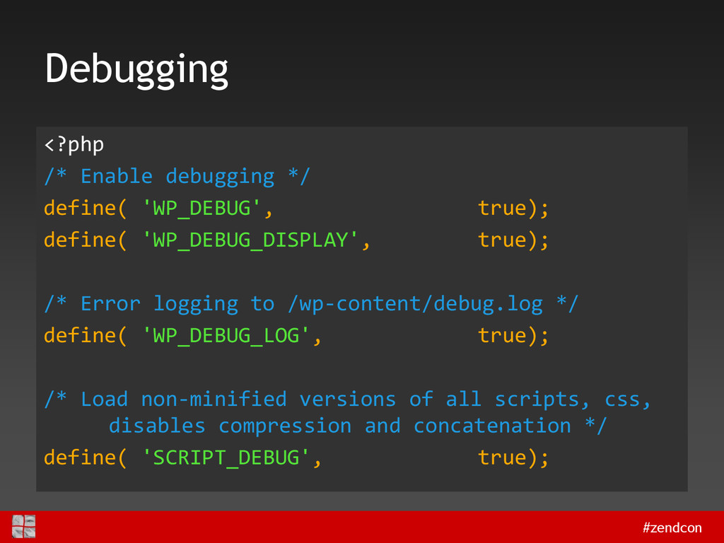 #zendcon Debugging <?php /* Enable debugging */...