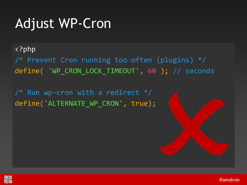 #zendcon Adjust WP-Cron <?php /* Prevent Cron r...