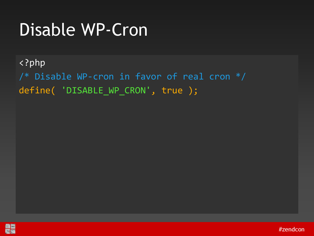 #zendcon Disable WP-Cron <?php /* Disable WP-cr...