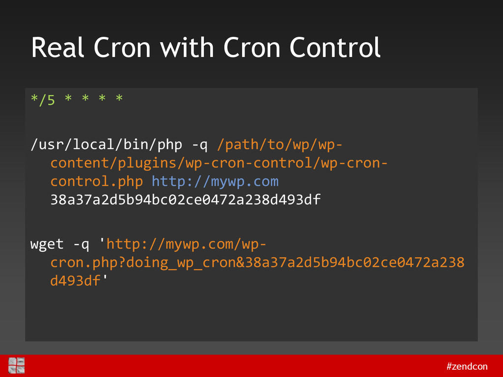 #zendcon Real Cron with Cron Control */5 * * * ...