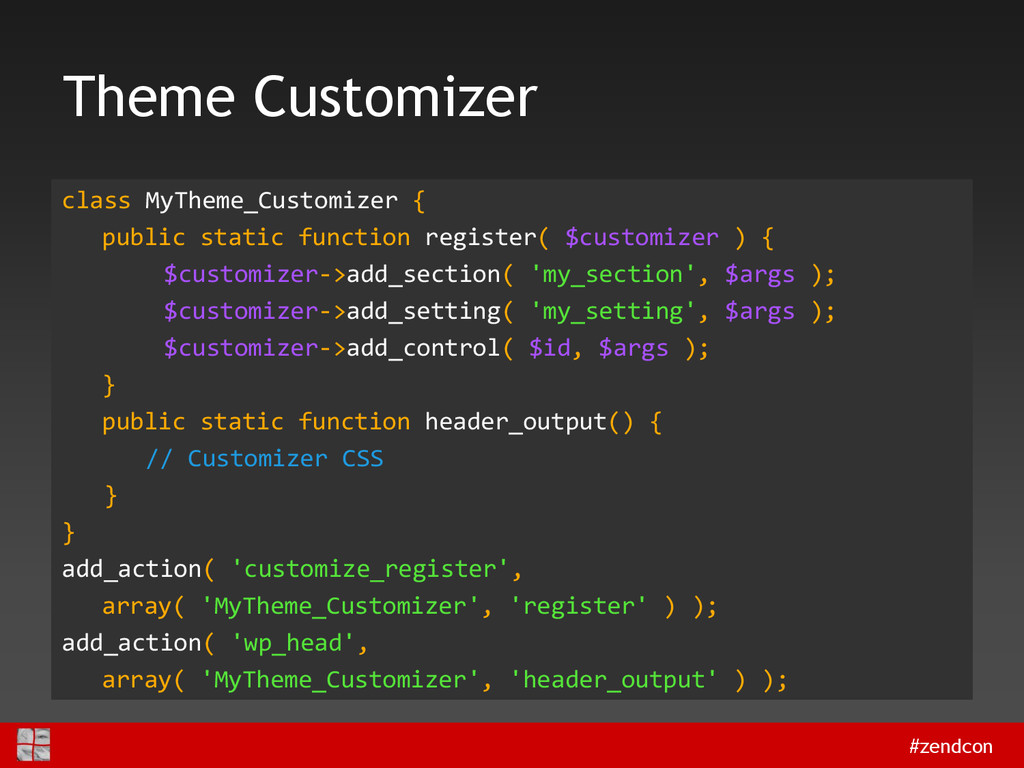 #zendcon Theme Customizer class MyTheme_Customi...
