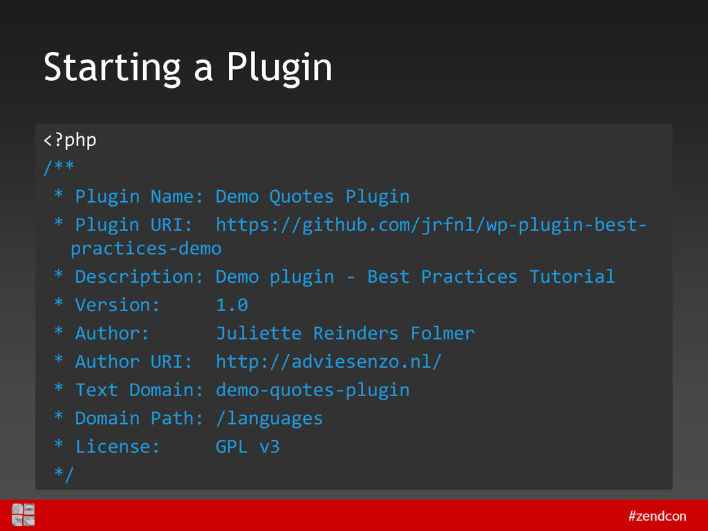 #zendcon Starting a Plugin <?php /** * Plugin N...