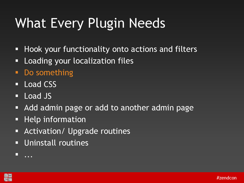 #zendcon What Every Plugin Needs  Hook your fu...