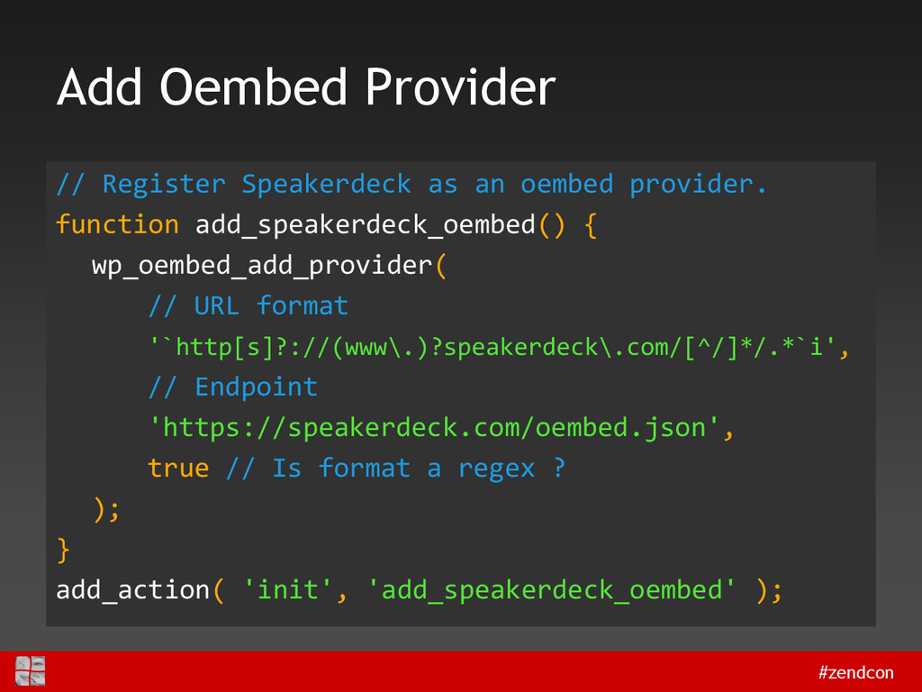 #zendcon Add Oembed Provider // Register Speake...