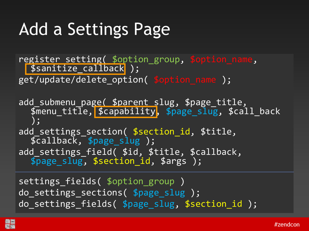 #zendcon Add a Settings Page register_setting( ...