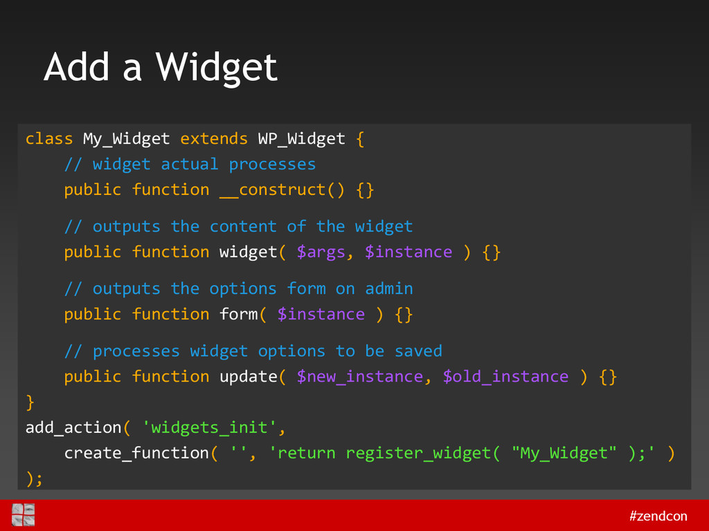 #zendcon Add a Widget class My_Widget extends W...